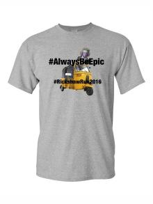 T-Shirt 3: #AlwaysBeEpic #RickshawRun2016 (Rollo + Rickshaw)