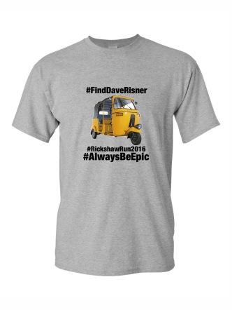 T-Shirt 4: #FindDaveRisner #AlwaysBeEpic #RickshawRun2016 (Rickshaw)